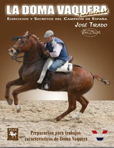José Tirado II. Trabajos característicos de Doma Vaquera