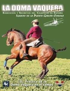Ignacio de la Puerta II. Práctica de la Doma Vaquera en el campo