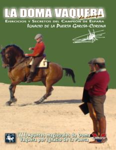 Ignacio de la Puerta III. Apuntes magistrales de Doma Vaquera