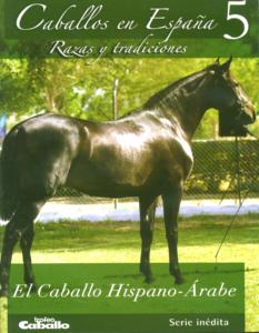 El caballo Hispano-Árabe